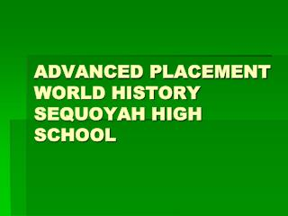 ADVANCED PLACEMENT WORLD HISTORY SEQUOYAH HIGH SCHOOL