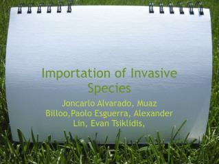 Importation of Invasive Species