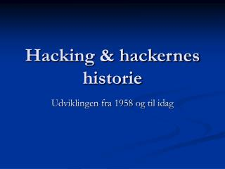 Hacking & hackernes historie