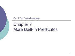 Part 1 The Prolog Language Chapter 7  More Built-in Predicates