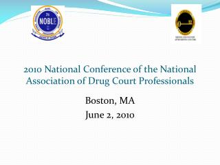 2010 National Conference of the National Association of Drug Court Professionals