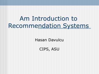 Am Introduction to Recommendation Systems