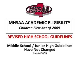 MHSAA ACADEMIC ELIGIBILITY Children First Act of 2009