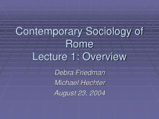 Contemporary Sociology of Rome Lecture 1: Overview