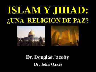 ISLAM Y JIHAD: ¿UNA  RELIGION DE PAZ?