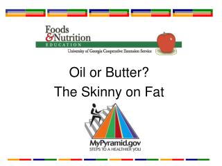 Oil or Butter? The Skinny on Fat