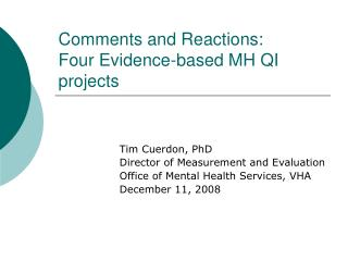 Comments and Reactions: Four Evidence-based MH QI projects