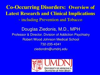 Co-Occurring Disorders: Overview of Latest Research and Clinical Implications - including Prevention and Tobacco