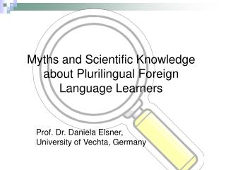 Myths and Scientific Knowledge about Plurilingual Foreign Language Learners