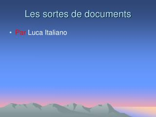 Les sortes de documents
