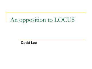 An opposition to LOCUS