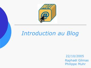 Introduction au Blog
