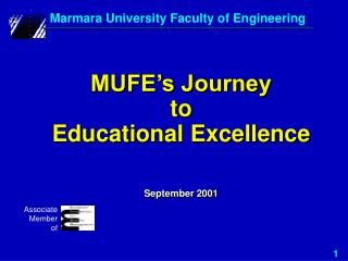MUFE's Journey  to   Educational Excellence September 2001