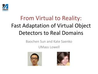 From Virtual to Reality:  Fast  Adaptation  of Virtual  Object Detectors to Real Domains
