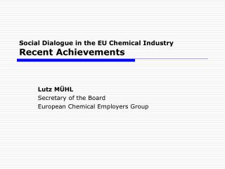Social Dialogue in the EU Chemical Industry Recent Achievements
