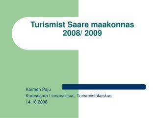 Turismist Saare maakonnas 2008/ 2009