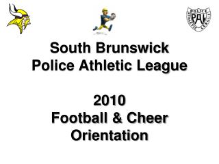 South Brunswick Police Athletic League  2010 Football & Cheer  Orientation