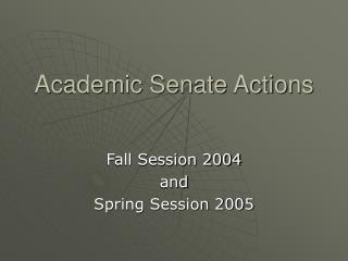 Academic Senate Actions