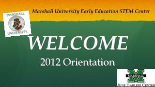 WELCOME 2012 Orientation
