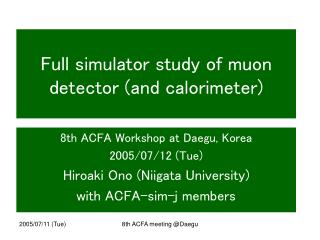 Full simulator study of muon detector (and calorimeter)