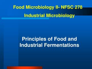 Food Microbiology II- NFSC 278 Industrial Microbiology