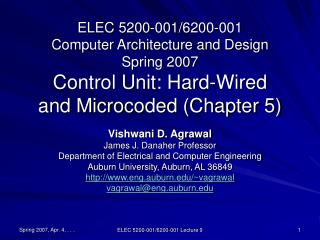 ELEC 5200-001/6200-001 Computer Architecture and Design Spring 2007  Control Unit: Hard-Wired and Microcoded (Chapter 5)