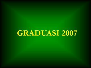 GRADUASI 2007