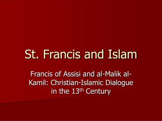 St. Francis and Islam