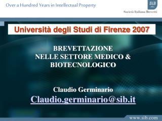 BREVETTAZIONE  NELLE SETTORE MEDICO & BIOTECNOLOGICO Claudio Germinario Claudio.germinario@sib.it