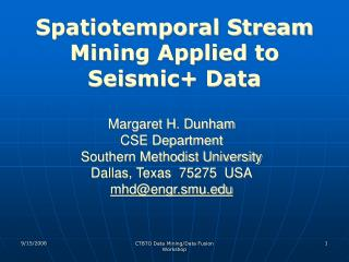 Spatiotemporal Stream Mining Applied to Seismic+ Data