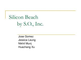 Silicon Beach 	by S.O., Inc.