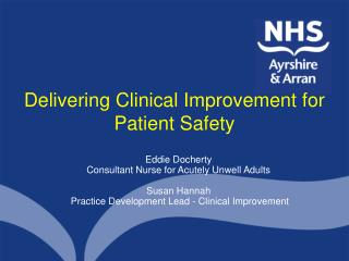Delivering Clinical Improvement for Patient Safety