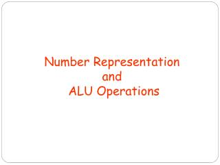 Number Representation  and  ALU Operations