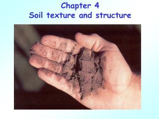 Chapter 4 Soil texture and structure