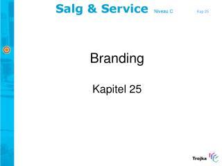 Branding Kapitel 25