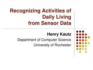 Recognizing Activities of Daily Living from Sensor Data
