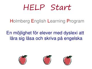 HELP	Start H olmberg  E nglish  L earning  P rogram