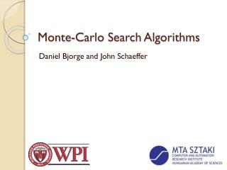 Monte-Carlo Search Algorithms