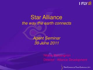 Star Alliance the way the earth connects Agent Seminar 30 June 2011