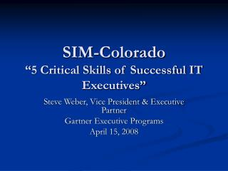 SIM-Colorado  5 Critical Skills of Successful IT Executives
