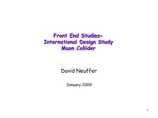 Front End Studies- International Design Study Muon Collider