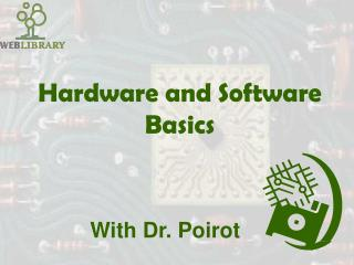 Hardware and Software Basics