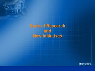 State of Research  and  New Initiatives