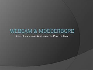 Webcam  & Moederbord