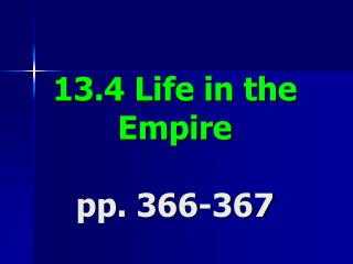 13.4 Life in the Empire pp. 366-367