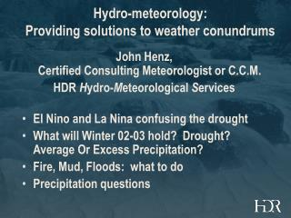 Hydro-meteorology: Providing solutions to weather conundrums