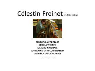 Célestin Freinet  (1896-1966)
