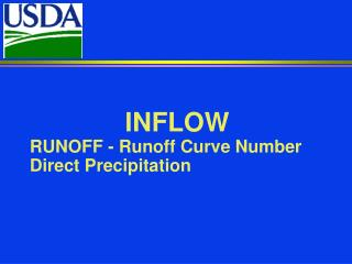 INFLOW  RUNOFF - Runoff Curve Number Direct Precipitation