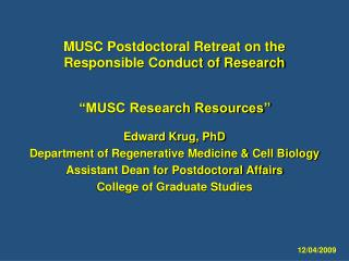 MUSC Postdoctoral Retreat on the Responsible Conduct of Research