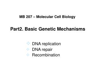 Part2. Basic Genetic Mechanisms